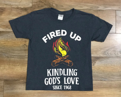 Fired Up Kindling God's Love Shirt